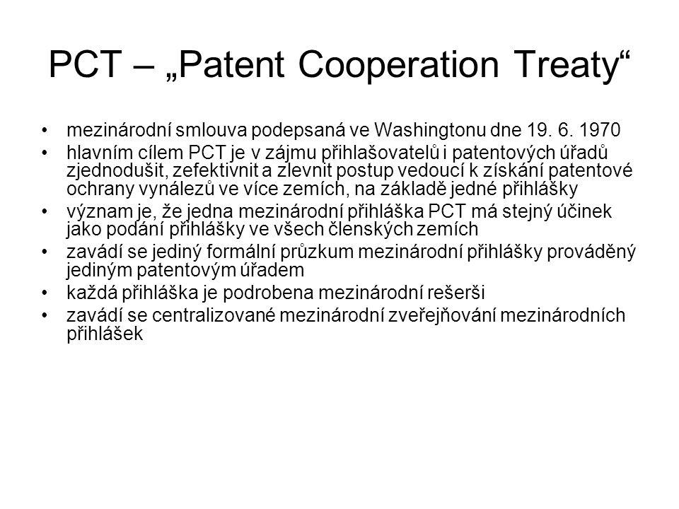 """PCT – """"Patent Cooperation Treaty"""" mezinárodní smlouva podepsaná ve Washingtonu dne 19. 6. 1970 hlavním cílem PCT je v zájmu přihlašovatelů i patentový"""