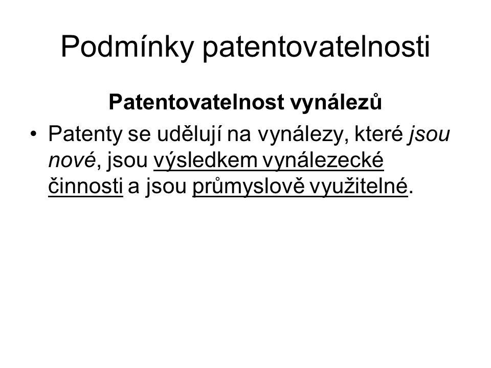 Podmínky patentovatelnosti Patentovatelnost vynálezů Patenty se udělují na vynálezy, které jsou nové, jsou výsledkem vynálezecké činnosti a jsou průmyslově využitelné.