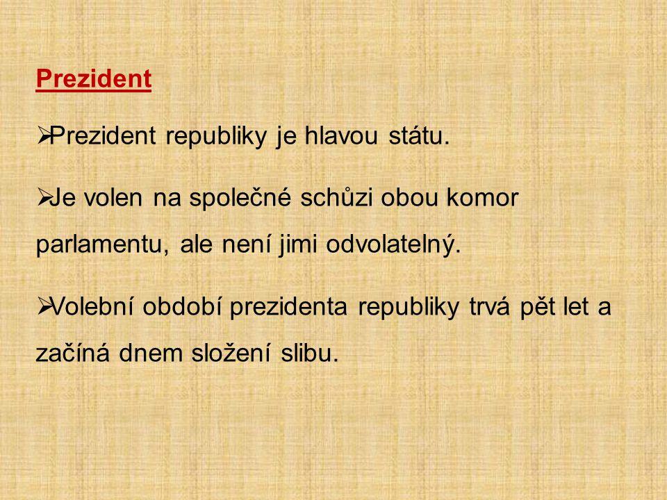 Prezident  Prezident republiky je hlavou státu.