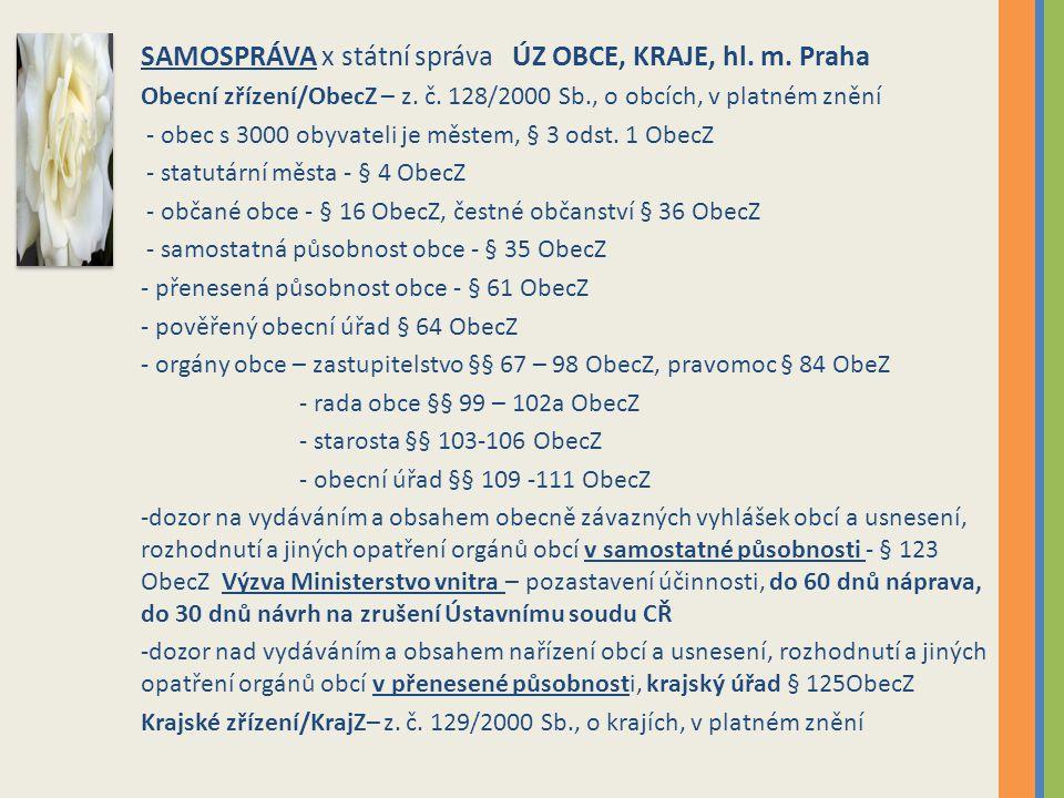 SAMOSPRÁVA x státní správa ÚZ OBCE, KRAJE, hl.m. Praha Obecní zřízení/ObecZ – z.