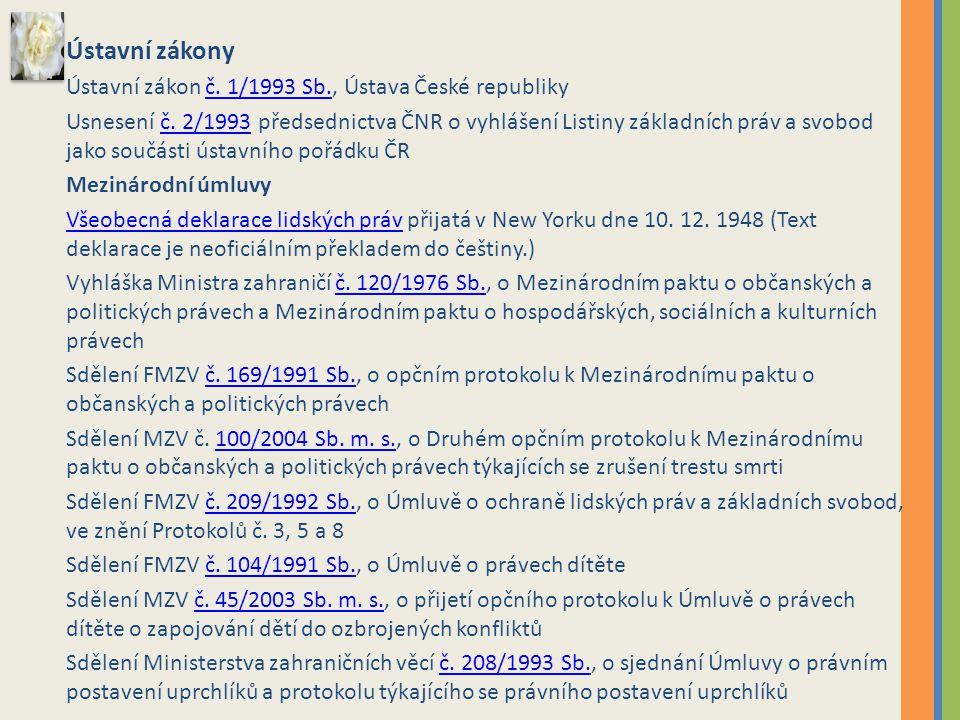 Ústavní zákony Ústavní zákon č.1/1993 Sb., Ústava České republikyč.