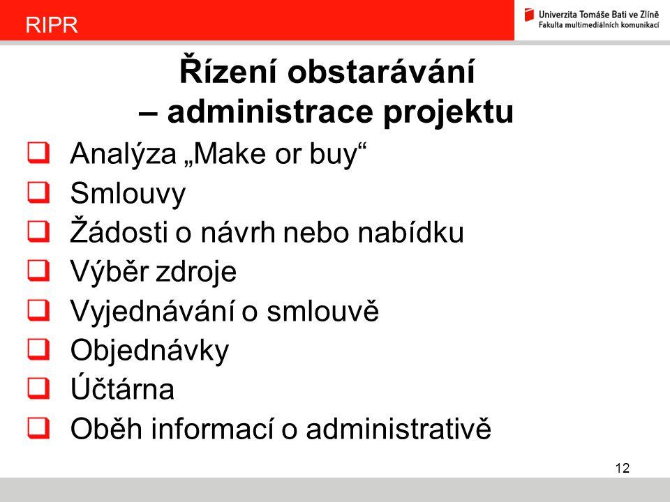 """12  Analýza """"Make or buy""""  Smlouvy  Žádosti o návrh nebo nabídku  Výběr zdroje  Vyjednávání o smlouvě  Objednávky  Účtárna  Oběh informací o a"""