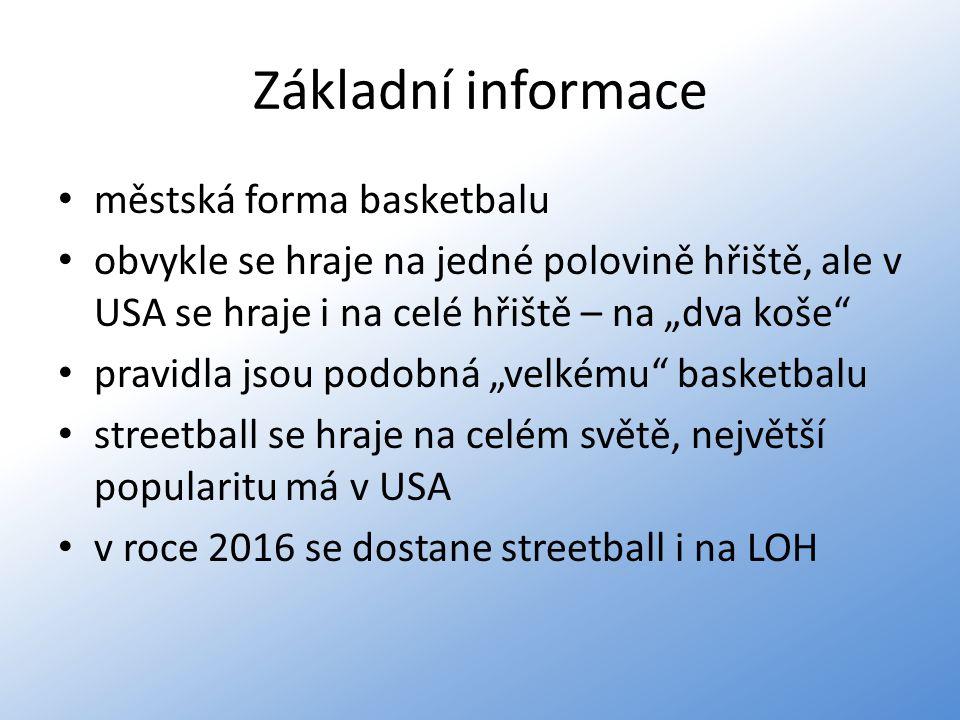 """Základní informace městská forma basketbalu obvykle se hraje na jedné polovině hřiště, ale v USA se hraje i na celé hřiště – na """"dva koše"""" pravidla js"""