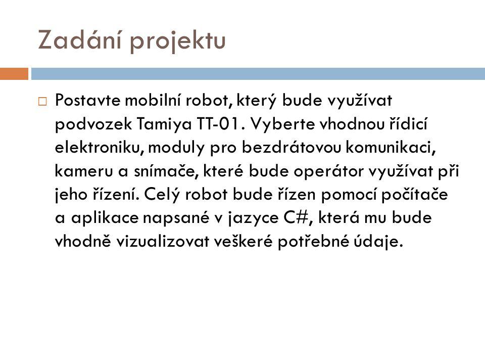 Zadání projektu  Postavte mobilní robot, který bude využívat podvozek Tamiya TT-01. Vyberte vhodnou řídicí elektroniku, moduly pro bezdrátovou komuni