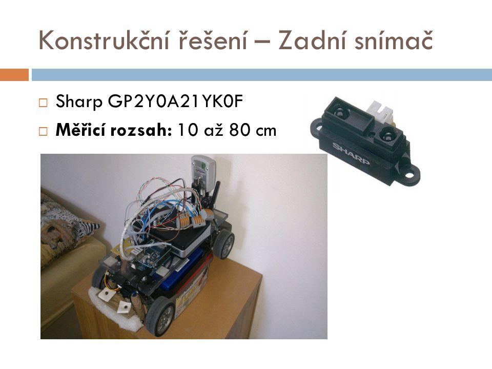 Konstrukční řešení – Zadní snímač  Sharp GP2Y0A21YK0F  Měřicí rozsah: 10 až 80 cm