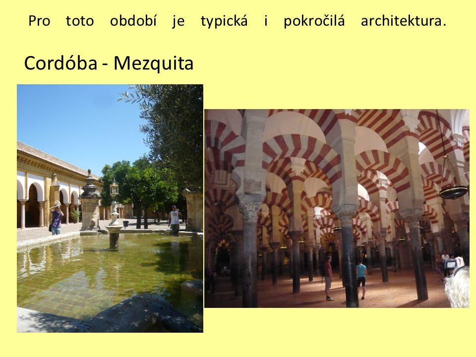 Pro toto období je typická i pokročilá architektura. Cordóba - Mezquita