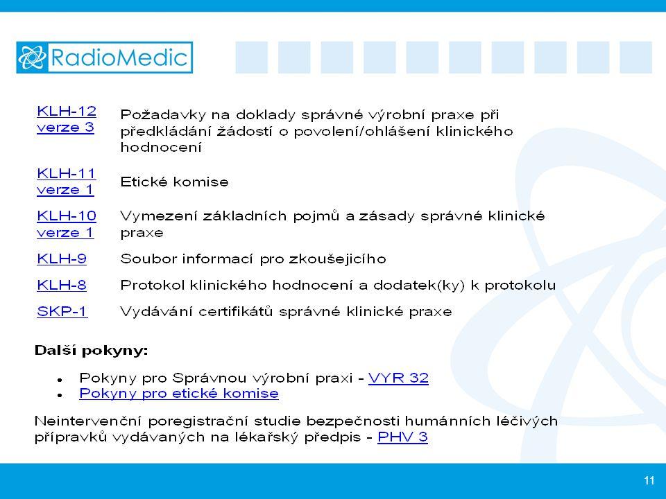 Klinické hodnocení - definice: Jakékoliv systematické testování prováděné na subjektech hodnocení za účelem: 1.Zjistit či ověřit klinické, farmakologické nebo jiné farmakodynamické účinky.