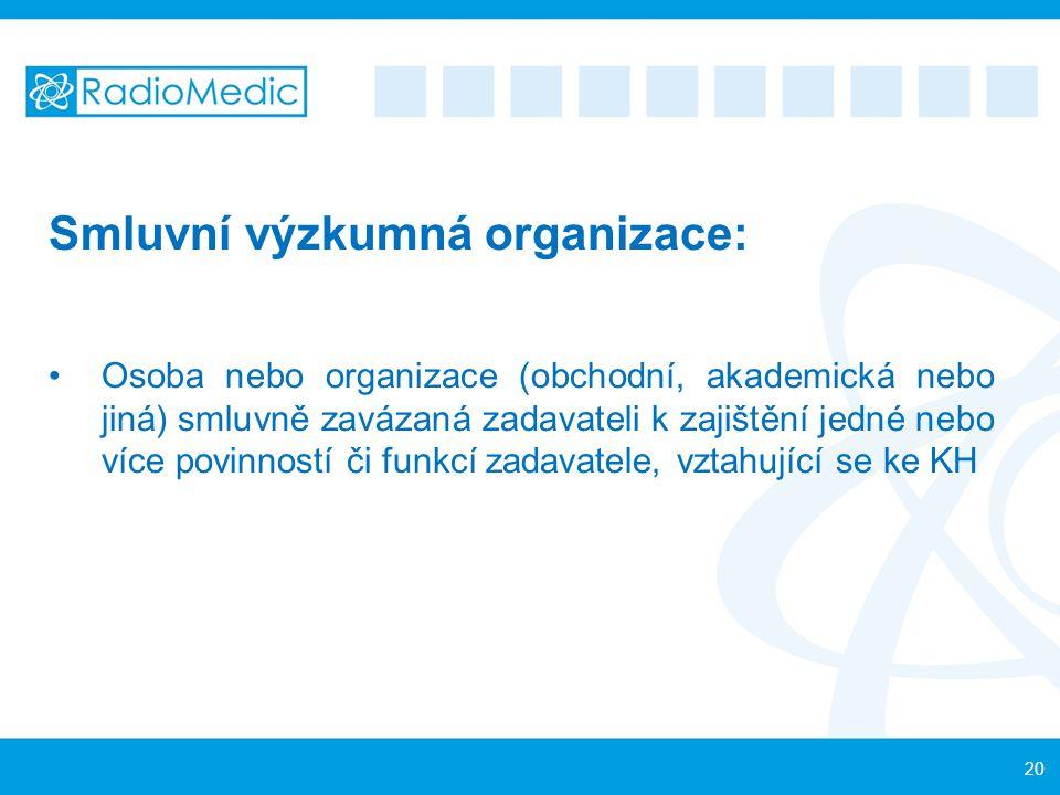 Smluvní výzkumná organizace: Osoba nebo organizace (obchodní, akademická nebo jiná) smluvně zavázaná zadavateli k zajištění jedné nebo více povinností