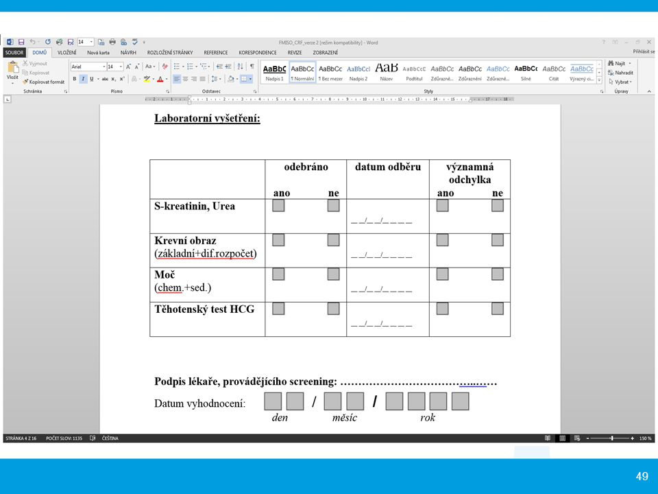 Potřebné podklady: Příslušná povolení vydaná pro hodnocení či přípravky zvláštní povahy (jsou-li k dispozici), např. radiofarmaka (Stanovisko SÚJB) Ko