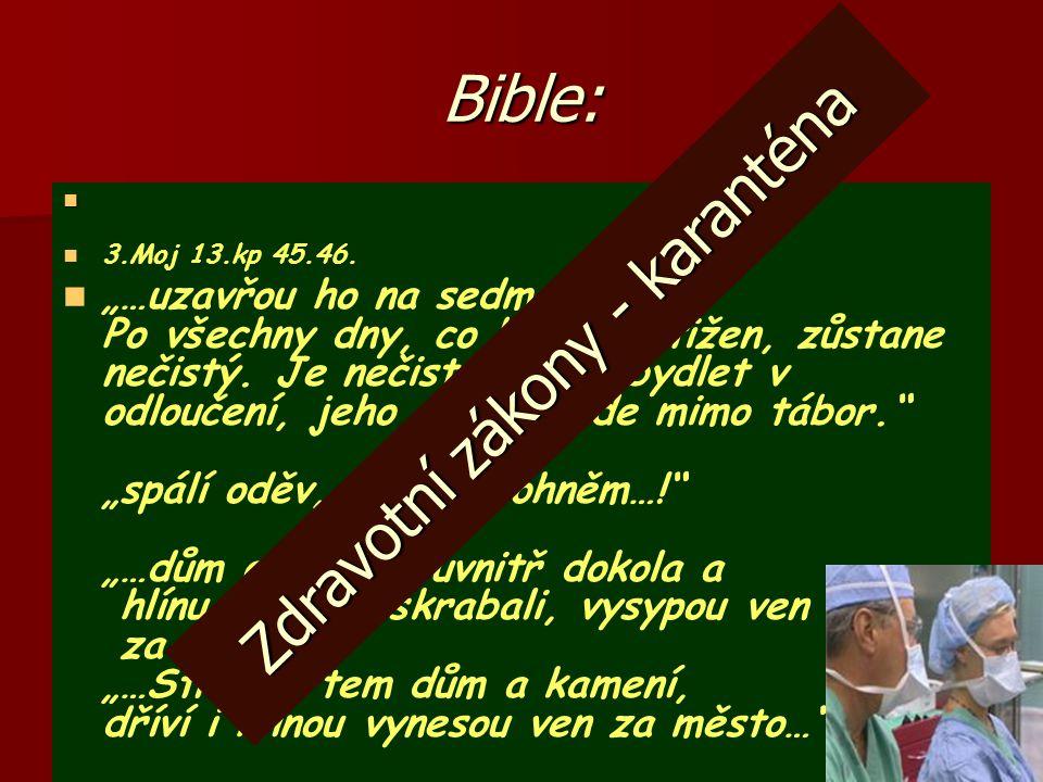 Řešení Uplatnění biblické zásady karantény přinesly neuvěřitelné výsledky v naprosto beznadějné situaci.