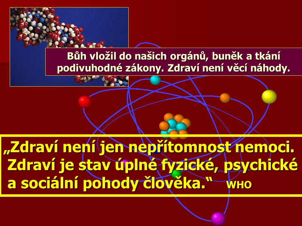 """To nejdůležitější: """"Hlavně zdraví Co to je zdraví? Náhoda? Štěstí? Nemocnice? Lékárna? Geny?"""