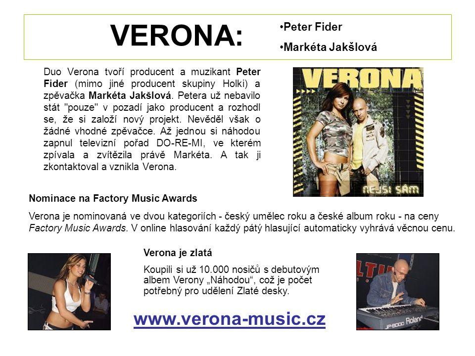VERONA: Duo Verona tvoří producent a muzikant Peter Fider (mimo jiné producent skupiny Holki) a zpěvačka Markéta Jakšlová. Petera už nebavilo stát