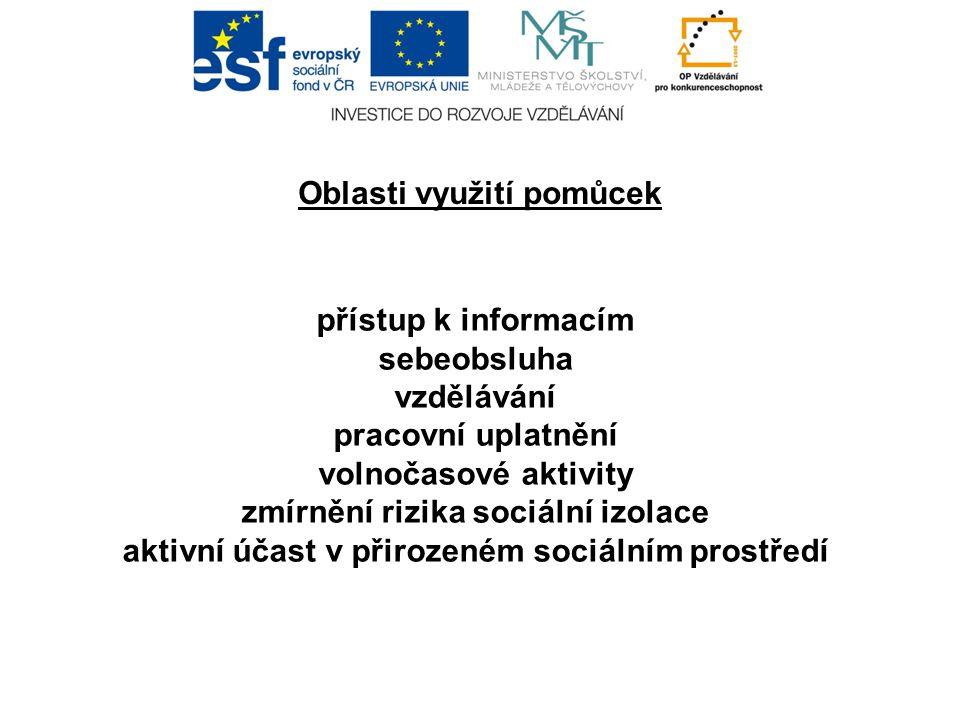 přístup k informacím sebeobsluha vzdělávání pracovní uplatnění volnočasové aktivity zmírnění rizika sociální izolace aktivní účast v přirozeném sociál