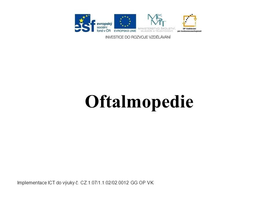 z řeckého oftalmos = oko, paidea = výchova Speciálně pedagogická disciplína zabývající se výchovou, vzděláváním a rozvojem osob se zrakovým postižením.