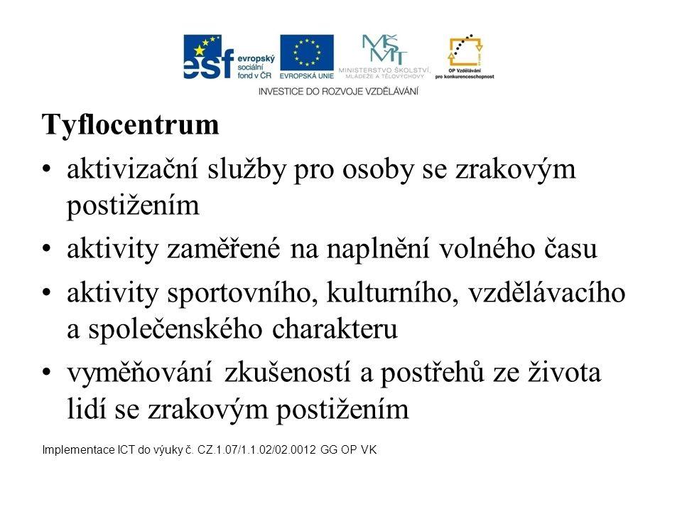 Tyflocentrum aktivizační služby pro osoby se zrakovým postižením aktivity zaměřené na naplnění volného času aktivity sportovního, kulturního, vzděláva