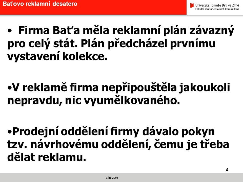 """5 Baťovo reklamní desatero Zlín 2005 """" Na návrhu pracoval tým textařů, malířů a retušérů."""