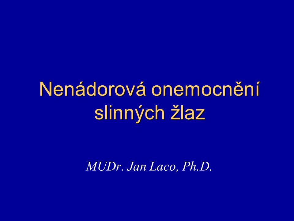 Sjögrenův syndrom mikroskopie – jako lymfoepiteliální sialadenitida diagnostika: klinika + mikroskopie – labiální MSŽ – tzv.