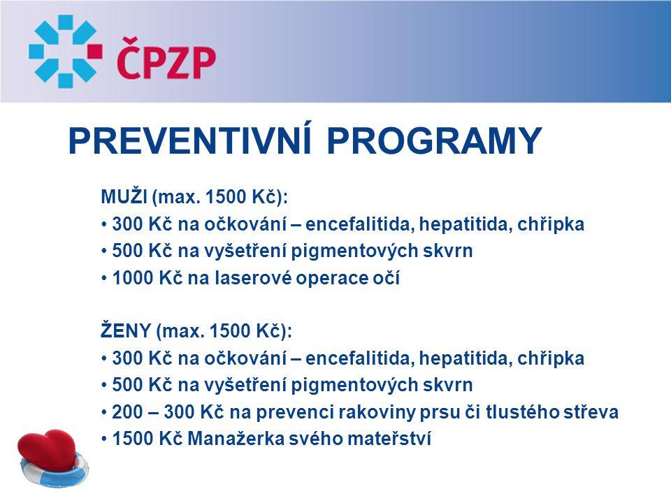 PREVENTIVNÍ PROGRAMY MUŽI (max. 1500 Kč): 300 Kč na očkování – encefalitida, hepatitida, chřipka 500 Kč na vyšetření pigmentových skvrn 1000 Kč na las