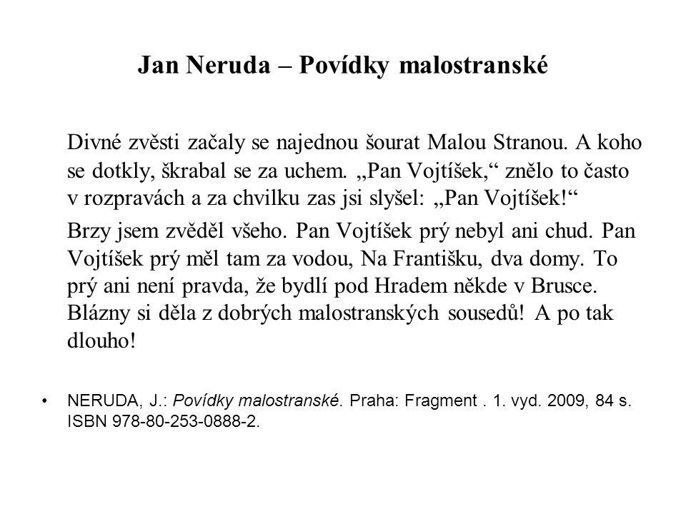 """Jan Neruda – Povídky malostranské Divné zvěsti začaly se najednou šourat Malou Stranou. A koho se dotkly, škrabal se za uchem. """"Pan Vojtíšek,"""" znělo t"""