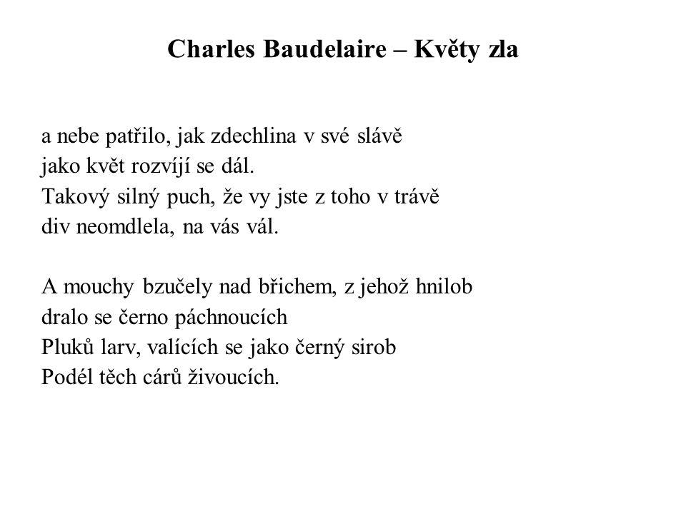 Charles Baudelaire – Květy zla a nebe patřilo, jak zdechlina v své slávě jako květ rozvíjí se dál. Takový silný puch, že vy jste z toho v trávě div ne