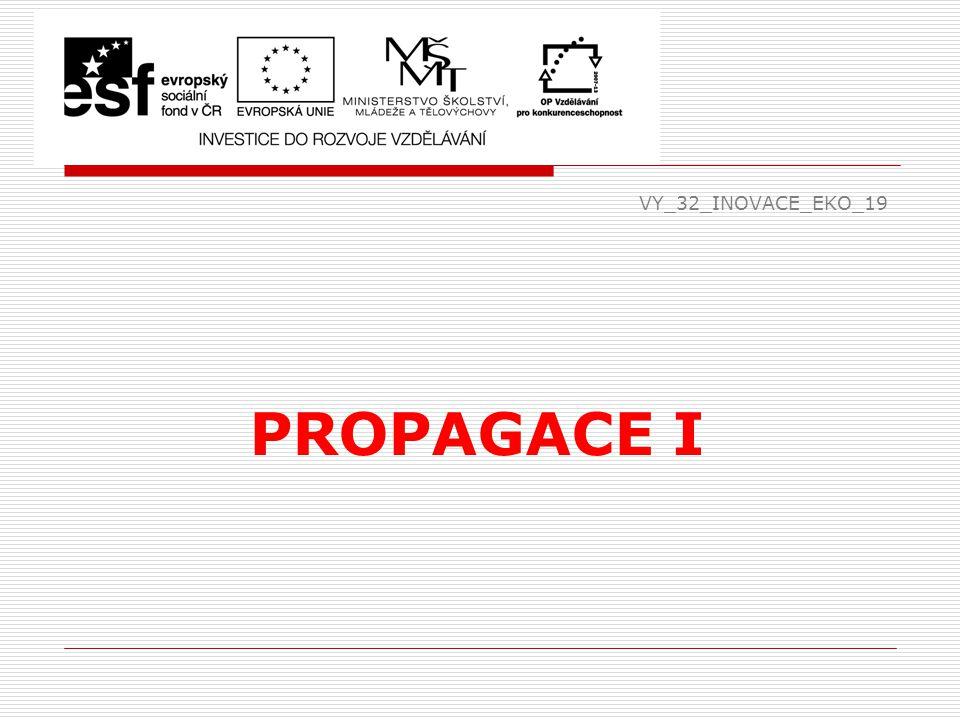 VY_32_INOVACE_EKO_19 PROPAGACE I