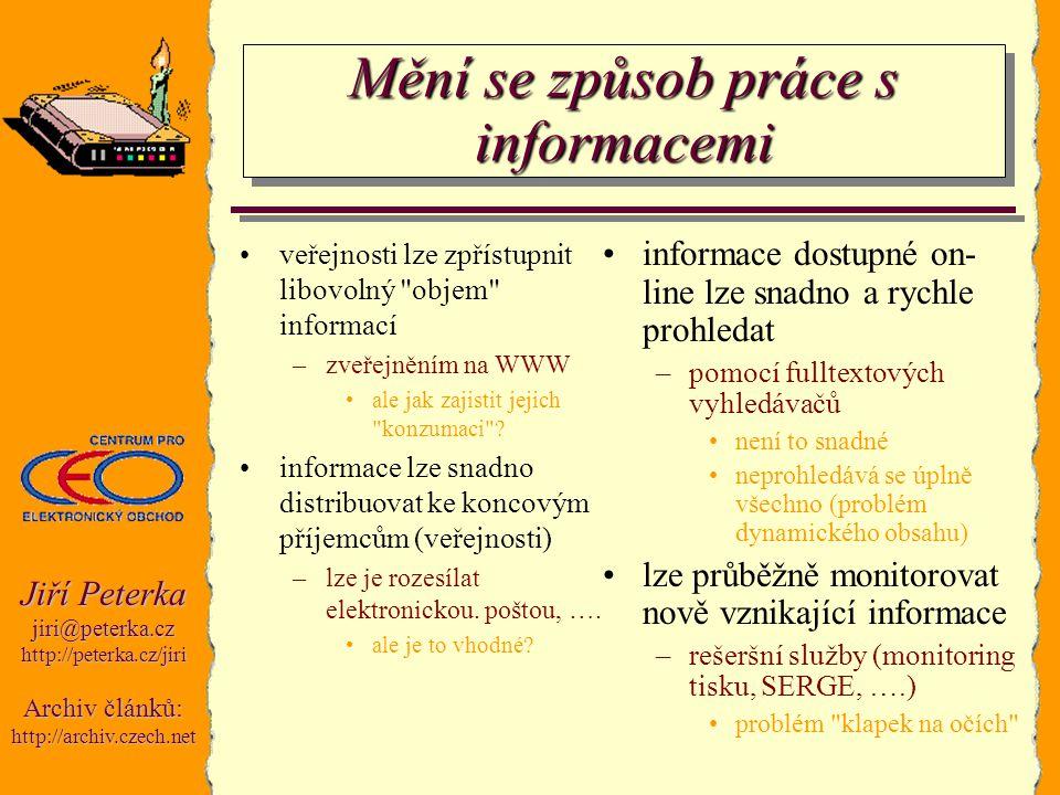 Jiří Peterka jiri@peterka.czhttp://peterka.cz/jiri Archiv článků: http://archiv.czech.net Mění se způsob práce s informacemi veřejnosti lze zpřístupni