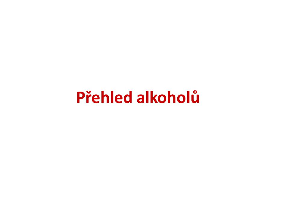 Přehled alkoholů