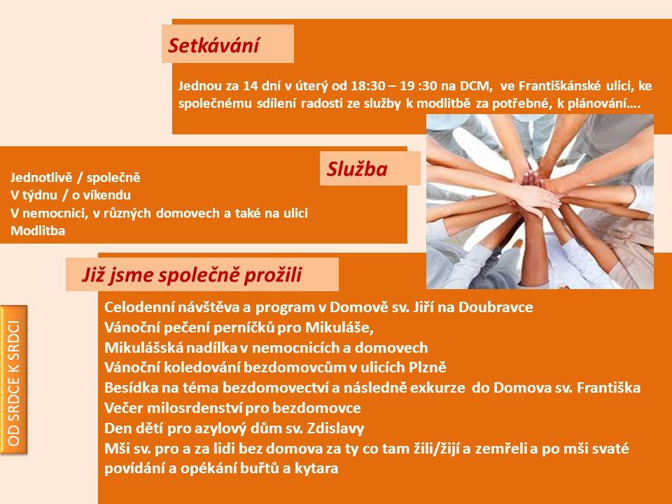 Jednou za 14 dní v úterý od 18:30 – 19 :30 na DCM, ve Františkánské ulici, ke společnému sdílení radosti ze služby k modlitbě za potřebné, k plánování….