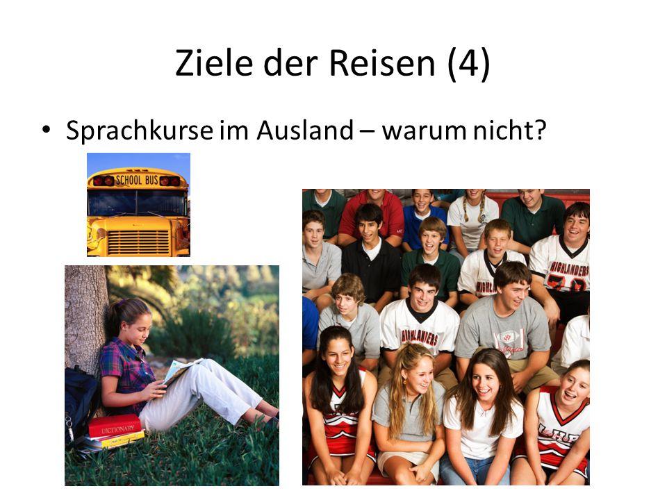 Ziele der Reisen (4) Sprachkurse im Ausland – warum nicht?
