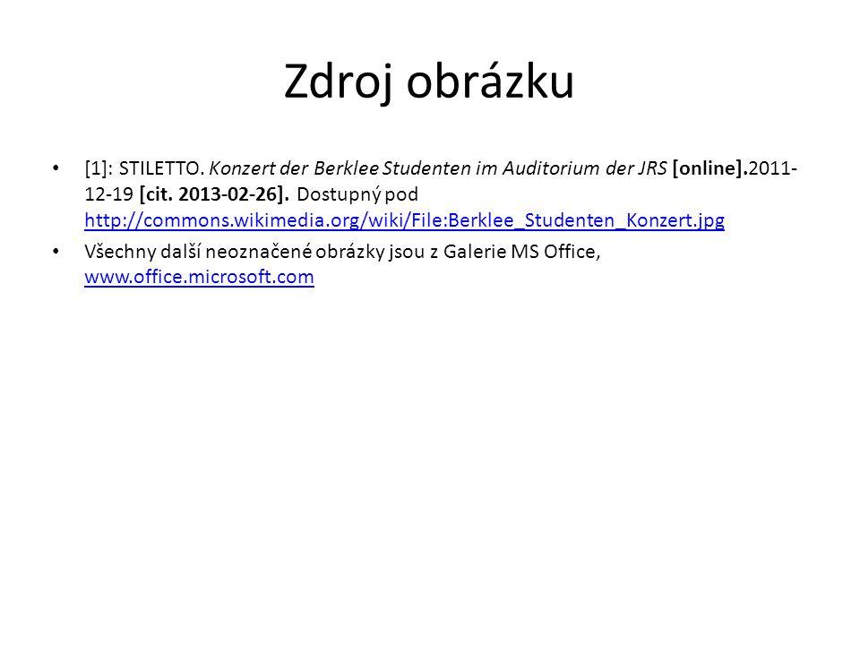 Zdroj obrázku [1]: STILETTO. Konzert der Berklee Studenten im Auditorium der JRS [online].2011- 12-19 [cit. 2013-02-26]. Dostupný pod http://commons.w
