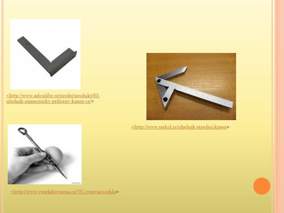 <http://www.nakol.cz/uhelnik-stredici-kinex <http://www.mbcalibr.cz/prodej/produkt/63- uhelnik-zamecnicky-prilozny-kinex-cz/ <http://www.veselakovarna