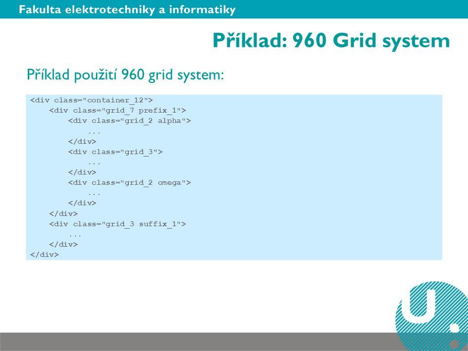 Příklad: 960 Grid system Příklad použití 960 grid system:............