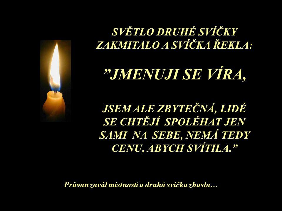 """První svíčka vzdychla a řekla: """"Jmenuji se Klid. MOJE SVĚTLO SICE SVÍTÍ, ALE LIDÉ NESTOJÍ O KLID, STÁLE SE ZA NĚČÍM ŽENOU."""" Její světélko bylo čím dál"""