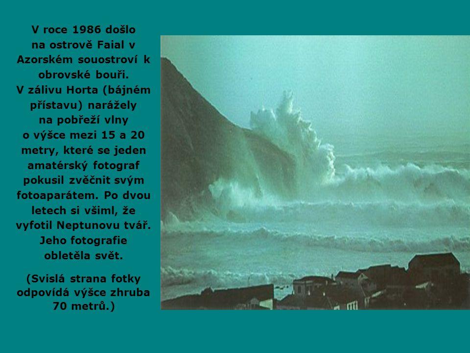 V roce 1986 došlo na ostrově Faial v Azorském souostroví k obrovské bouři.
