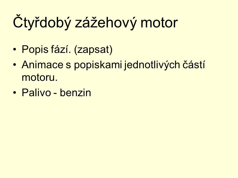 TEPELNÉ MOTORY 2 Spalovací motory s pístem