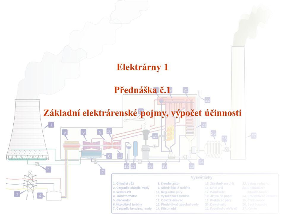 Elektrárny 1 Přednáška č.1 Základní elektrárenské pojmy, výpočet účinnosti