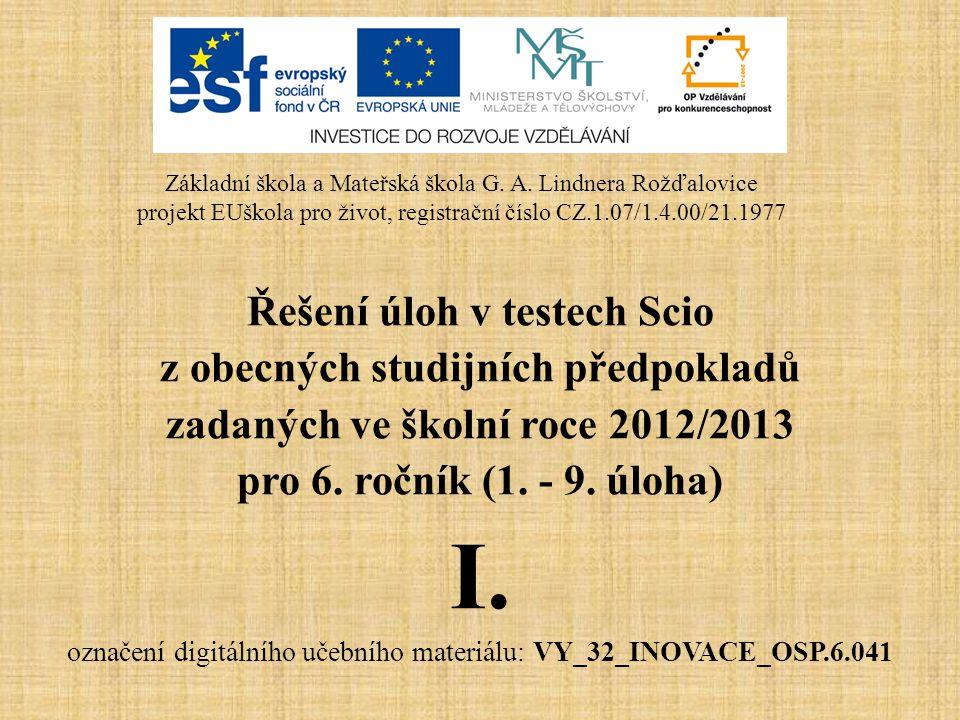 Řešení úloh v testech Scio z obecných studijních předpokladů zadaných ve školní roce 2012/2013 pro 6.