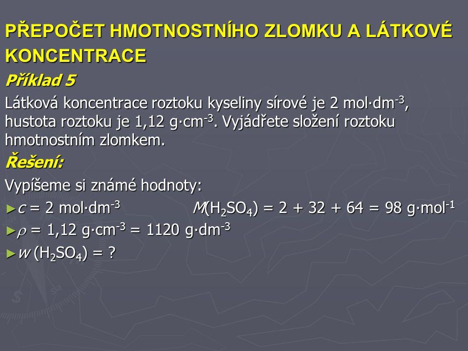 algebraicky – synteticky Ze známé hodnoty látkové koncentrace roztoku c = 2 mol∙dm -3 je třeba zvolit jednu nezávislou veličinu.
