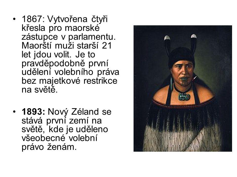 1867: Vytvořena čtyři křesla pro maorské zástupce v parlamentu. Maorští muži starší 21 let jdou volit. Je to pravděpodobně první udělení volebního prá