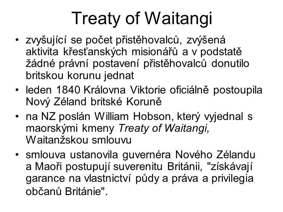 Treaty of Waitangi zvyšující se počet přistěhovalců, zvýšená aktivita křesťanských misionářů a v podstatě žádné právní postavení přistěhovalců donutil