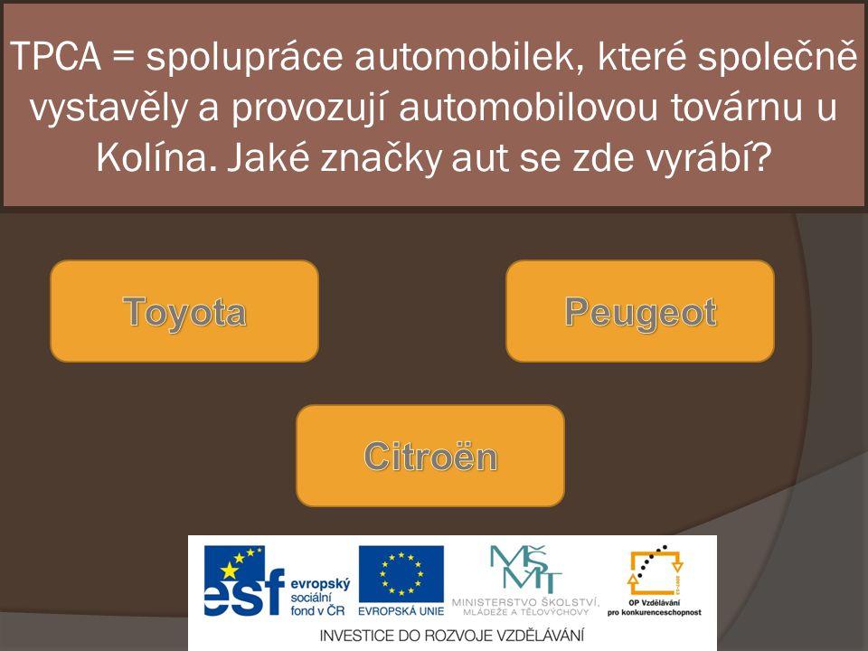 TPCA = spolupráce automobilek, které společně vystavěly a provozují automobilovou továrnu u Kolína.