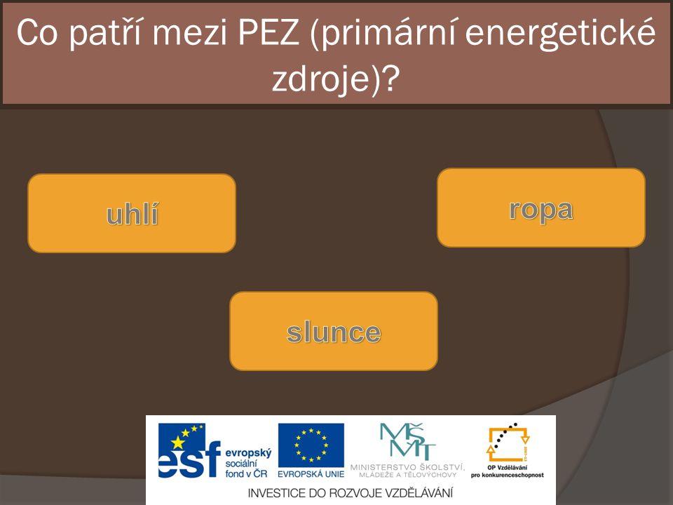 Co patří mezi PEZ (primární energetické zdroje)?