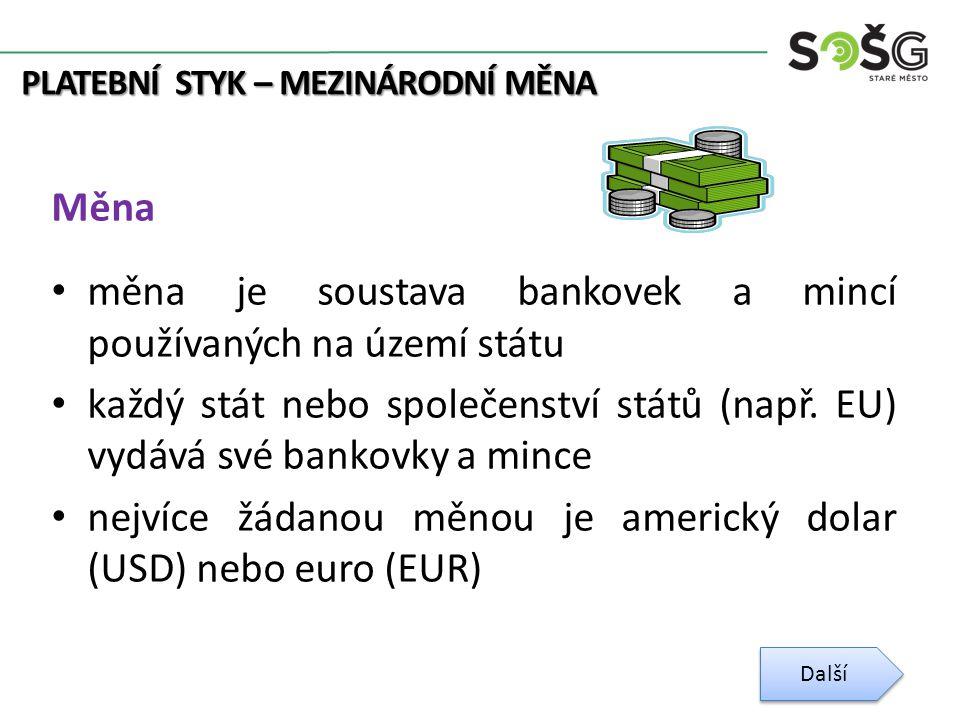 PLATEBNÍ STYK – MEZINÁRODNÍ MĚNA Deviza je bezhotovostní forma pohledávky na cizí měnu měnu mezi devizy patří například: – šek, šek – směnka, směnka – cenný papír k umoření, cenný papír – splatný kupón akcie nebo dluhopisakciedluhopis Další