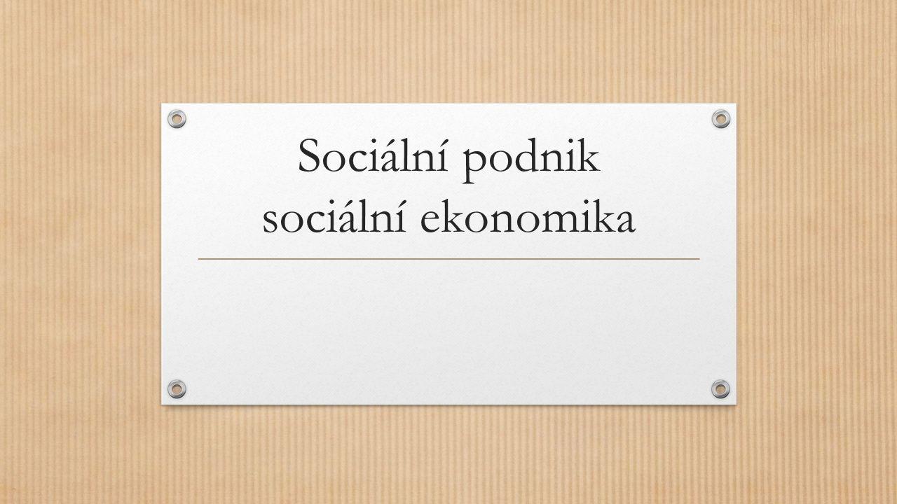 Sociální podnik sociální ekonomika