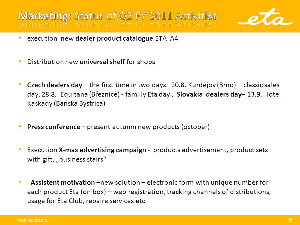 35 execution new dealer product catalogue ETA A4 Distribution new universal shelf for shops Czech dealers day – the first time in two days: 20.8.