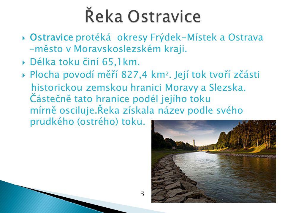  Ostravice protéká okresy Frýdek-Místek a Ostrava –město v Moravskoslezském kraji.