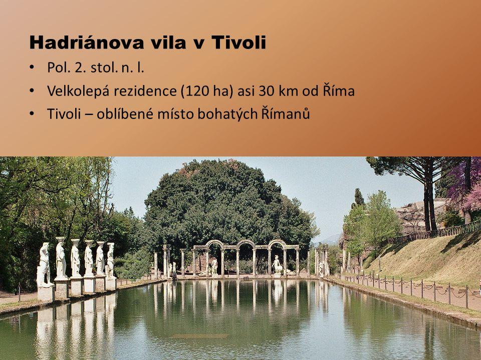 Hadriánova vila v Tivoli Pol.2. stol. n. l.