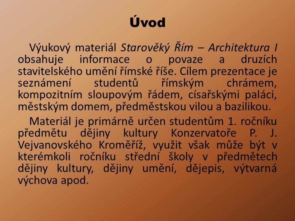 Úvod Výukový materiál Starověký Řím – Architektura I obsahuje informace o povaze a druzích stavitelského umění římské říše.