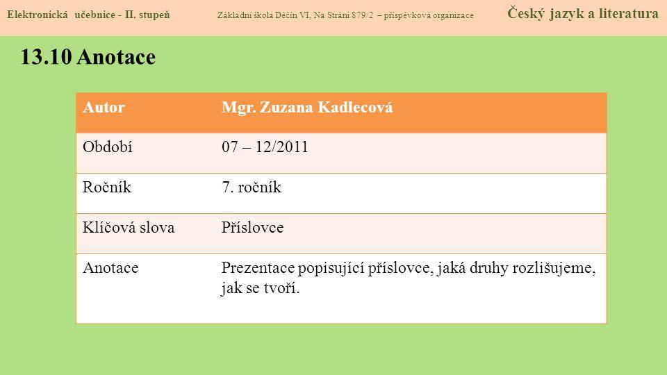 Elektronická učebnice - II. stupeň Základní škola Děčín VI, Na Stráni 879/2 – příspěvková organizace Český jazyk a literatura 13.10 Anotace AutorMgr.