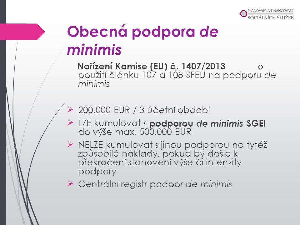 Obecná podpora de minimis Nařízení Komise (EU) č. 1407/2013 o použití článku 107 a 108 SFEU na podporu de minimis 200.000 EUR / 3 účetní období LZE